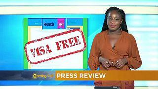 Le Rwanda approuve la suppression des visas d'entrée pour plus de 90 pays [Revue de Presse]