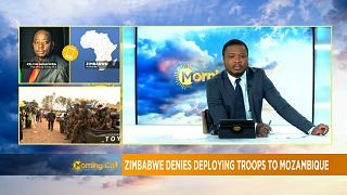 Zimbabwe's troops not fighting in Mozambique [Morning Call]