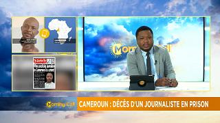 Cameroun : décès d'un journaliste en prison [Morning Call]