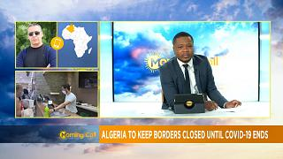 Algeria to keep borders closed till COVID-19 ends [Morning Call]