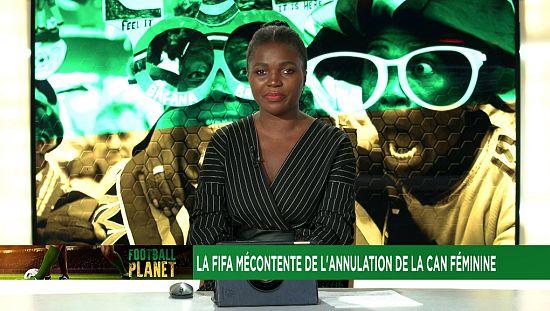 La FIFA mécontente après l'annulation de la Coupe d'Afrique des Nations féminine