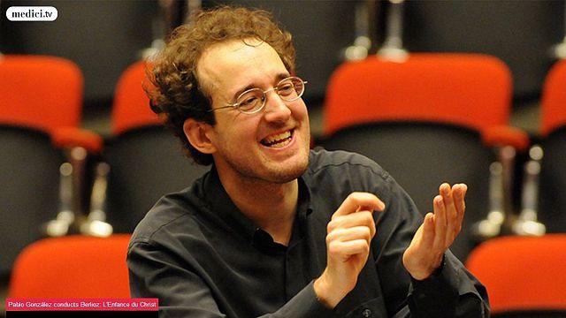 Pablo Gonzales conducts Berlioz: L'enfance du Christ LIVE