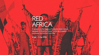Africa - Soviet Union relationship revisited at Red Africa exhibition