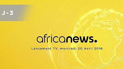 Compte à rebours lancement TV Africanews J -3