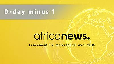 Countdown to official launch of Africanews TV – 1 Day before D-day