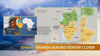 Restrictions à la frontière Burundi-Rwanda [The Morning Call]