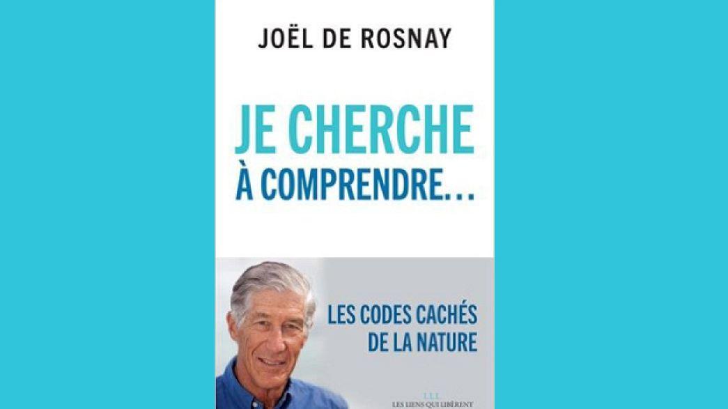 Joël de Rosnay / Je cherche à comprendre...