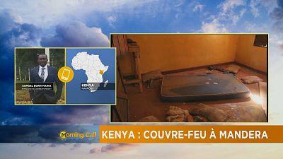 Kenya : Couvre-feu à Mandera [The Morning Call]