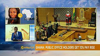 Ghana : Hausse de salaire de 10% pour les fonctionnaires [The Morning Call]