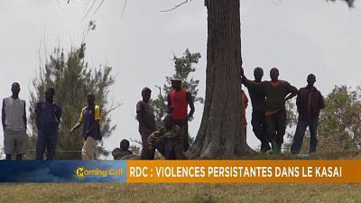 RDC : Violences persistantes dans le Kasai [The Morning Call]