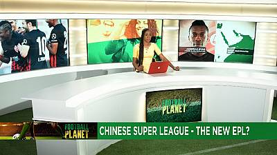 Exode des meilleurs joueurs africains vers la Ligue chinoise [Football Planet]