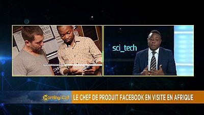 Visite du responsable des produits chez Facebook en Afrique[Hi-Tech TMC]