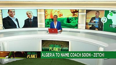 New FA boss Kheireddine Zetchi wants to get Algeria back on track [Football Planet]