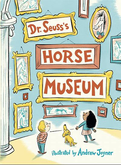 Dr. Seuss\'s Horse Museum will be published on Sept. 3, 2019.