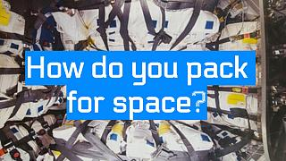 How do you pack for space?