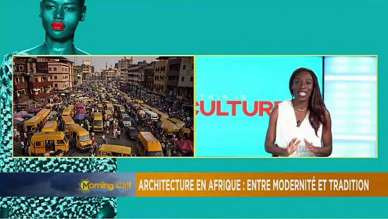 Architecture in Africa: when modernity is inspired by tradition [Culture on The Morning Call]