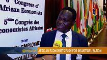 Les économistes africains en faveur de l'industrialisation [Grand Angle]