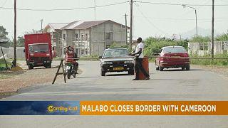 Frontière fermée entre la Guinée Equatoriale et le Cameroun [The Morning Call]