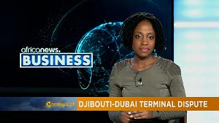 Contentieux entre Djibouti et DP World [Chronique Business]