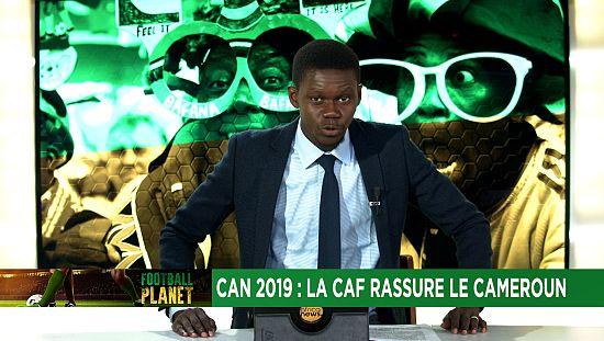 CAN 2019 : la CAF rassure le Cameroun