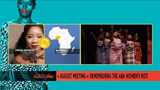 """August Meeting"": Remembering Aba Women's Riot [This Is Culture]"