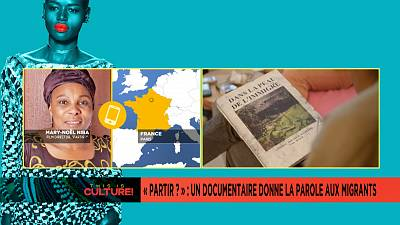 « Partir ? » : le documentaire qui donne la parole aux migrants [This is Culture]