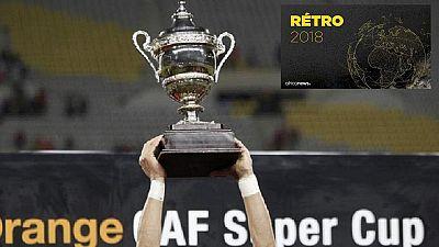 Rétro Football 2018 : les premières de l'année en Afrique