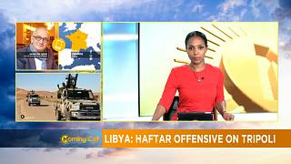 Libya: Haftar offensive on Tripoli [The Morning Call]