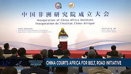 China courts Africa for Belt, Road Initiative [Business Africa]