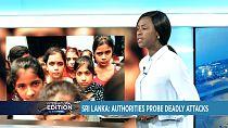 Sri Lanka: Authorities probe deadly attacks [International Edition)