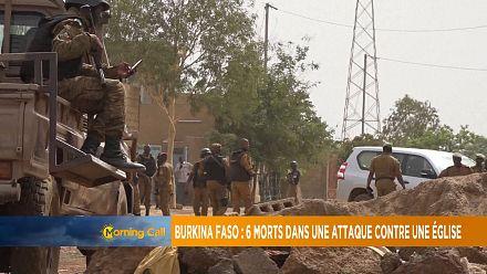 Six morts dans l'attaque du église au Burkina [Morning Call]