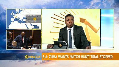 Afrique du Sud : Zuma demande un abandon des charges [Morning Call]