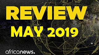 May 2019 Review: Ramadan, vote in Malawi, SA, Sudan protests etc.