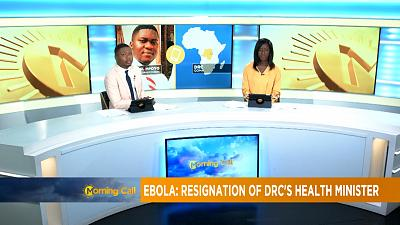 Ebola: resignation of DRC's Health minister [Morning Call]