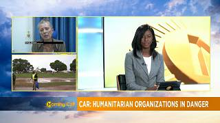 CAR: Attacks on humanitarian aid workers [Morning Call]