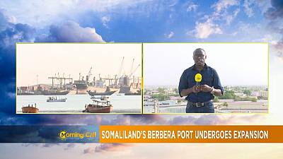 Somaliland : vers la modernisation du port de Berbera [Morning Call]