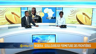 Nigeria : la fermeture des frontières affecte les voisins [Morning Call]