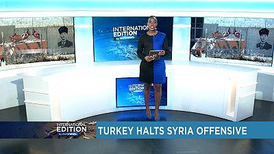 Turkey halts Syria offensive [International Edition]