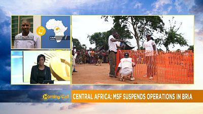 Centrafrique : MSF réduit ses activités à Bria [Morning Call]