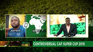 Controversial CAF super cup 2019 to be played in Doha [Football Planet]