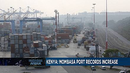 Kenya : l'embellie du port de Mombasa [Business Africa]