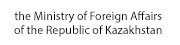 the Ministry of Foreign Affairs of the Republic of Kazakhstan