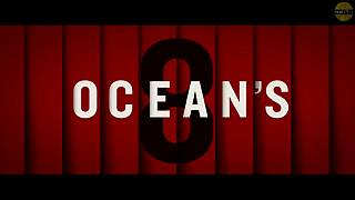 Ocean's 8'in fragmanı yayınlandı