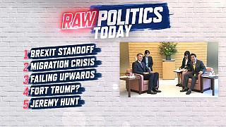 Raw Politics: Brexit standoff, the migration crisis and how to get fired and promoted at once