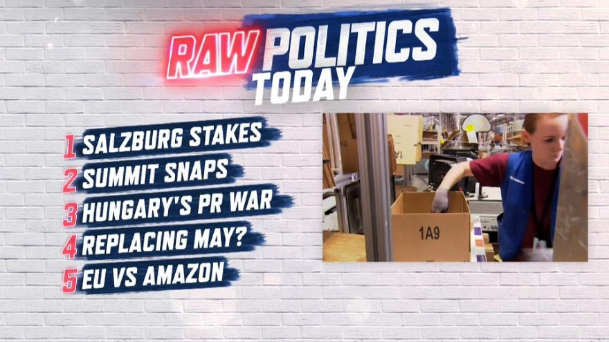 Raw Politics: 'Squeaky bum time' in Salzburg, Hungary strikes back and Amazon in the firing line