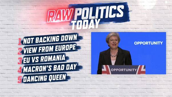 Raw Politics: May's moves, MEPs' concerns over Romania and Macron's bad day