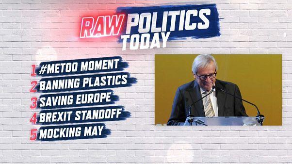 Raw Politics: #metoo returns to Brussels, tackling plastics, Brexit bluff and Le Pen's enemies