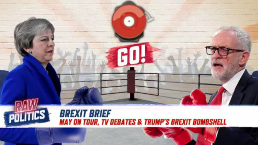 Brexit Brief: May on tour, TV debates and Trump's Brexit Bombshell | Raw Politics
