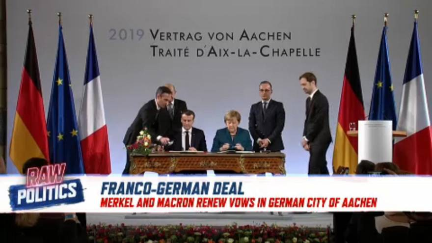 Raw Politics: France and Germany renew solidarity pact, unite against populism