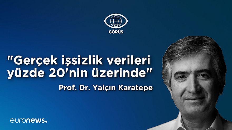 Video | Prof. Dr. Yalçın Karatepe işsizlik verilerini yorumladı: Gerçek rakam yüzde 20'nin üzerinde